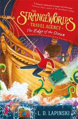 The Strangeworlds Travel Agency: The Edge of the Ocean : Book 2