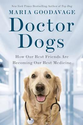 Picture of Doctor Dogs : How Our Best Friends Are Becoming Our Best Medicine