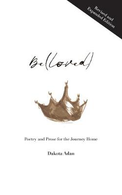 Be(loved) : Poetry and Prose for the Journey Home