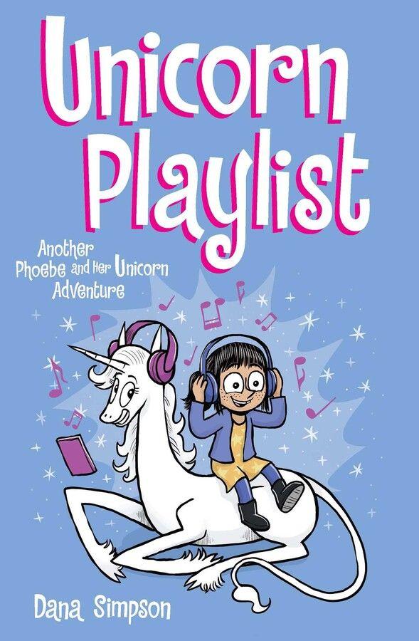 Unicorn Playlist : Another Phoebe and Her Unicorn Adventure