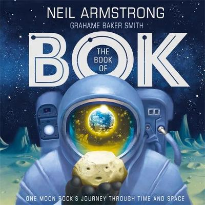 The Book of Bok : One Moon Rock's Journey Through Time and Space