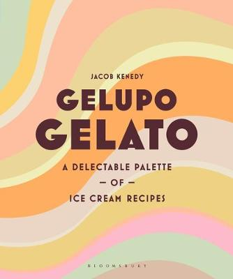 Gelupo Gelato : A delectable palette of ice cream recipes
