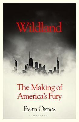 Wildland : The Making of America's Fury