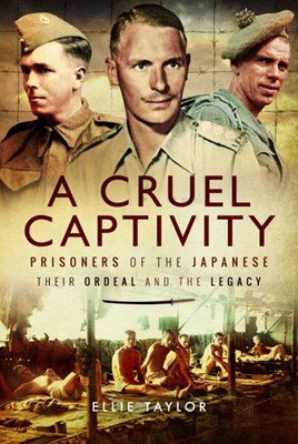 Picture of A Cruel Captivity : Prisoners of the Japanese-Their Ordeal and The Legacy