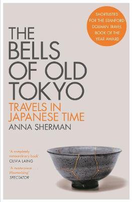 The Bells of Old Tokyo : Travels in Japanese Time