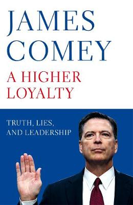 Picture of A Higher Loyalty : Truth, Lies, and Leadership