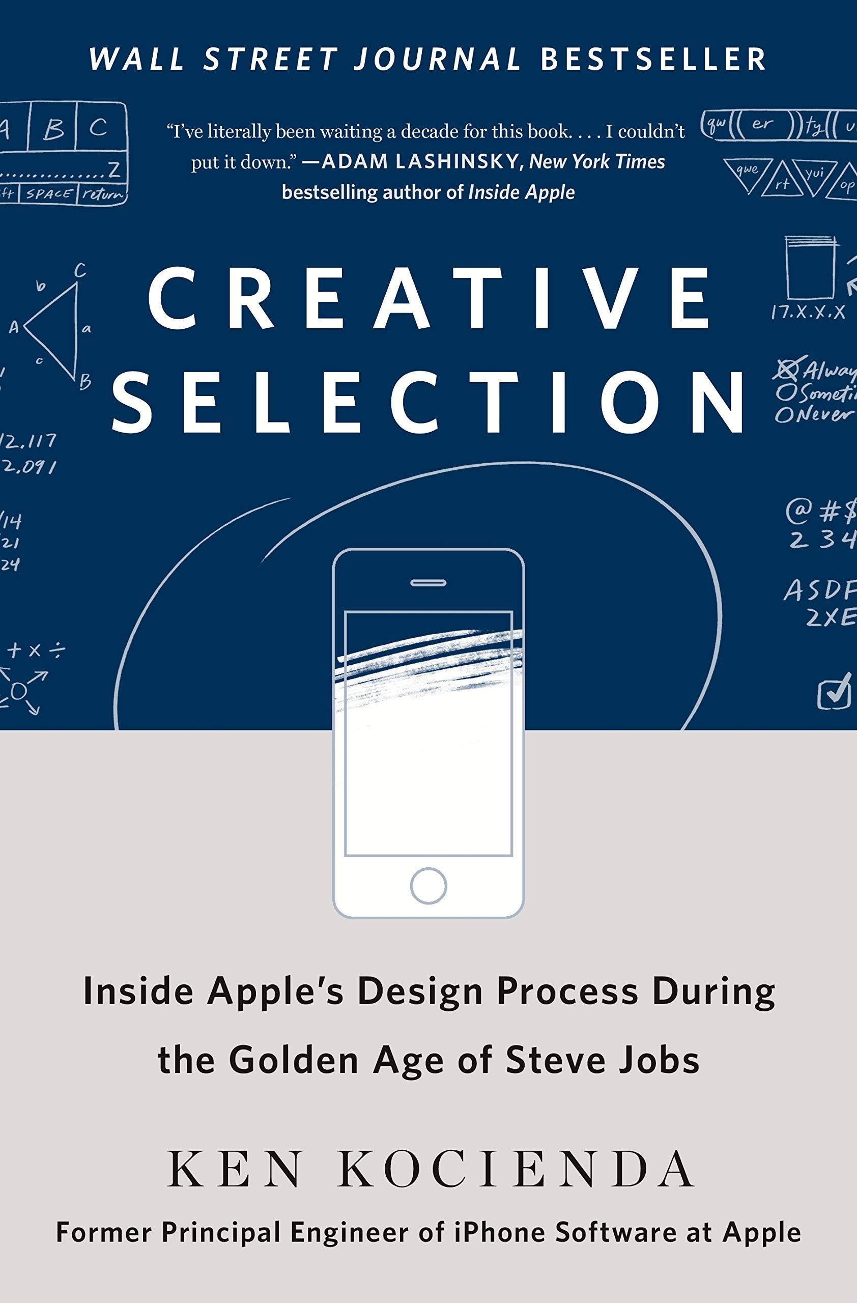 Picture of Creative Selection : Inside Apple's Design Process During the Golden Age of Steve Jobs