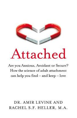 Picture of Attached : Are you Anxious, Avoidant or Secure? How the science of adult attachment can help you find - and keep - love