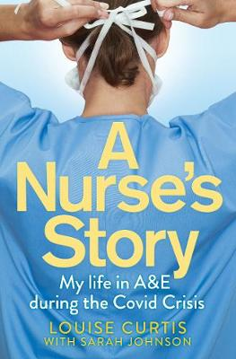 Picture of A Nurse's Story : My Life in A&E During the Covid Crisis