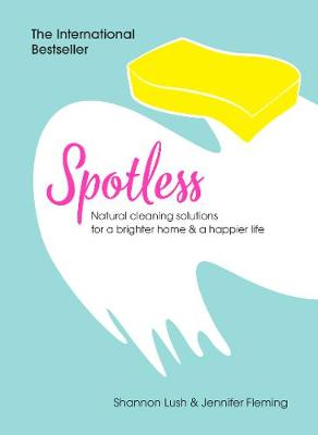 Picture of Spotless : Natural Cleaning Solutions for a Brighter Home & a Happier Life