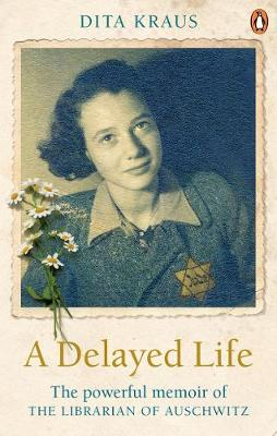 Picture of A Delayed Life : The true story of the Librarian of Auschwitz
