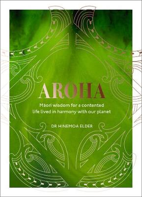 Picture of Aroha : Maori wisdom for a contented life lived in harmony with our planet