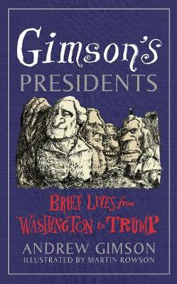 Picture of Gimson's Presidents : Brief Lives from Washington to Trump
