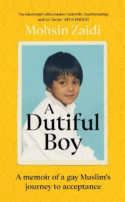 Picture of A Dutiful Boy : A memoir of a gay Muslim's journey to acceptance