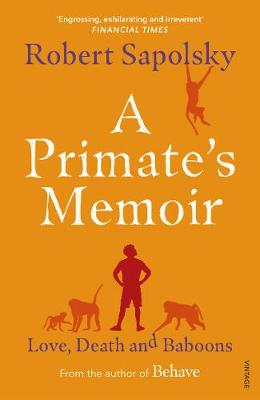 Picture of A Primate's Memoir : Love, Death and Baboons