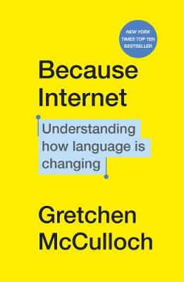 Picture of Because Internet : Understanding how language is changing