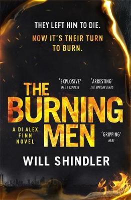 The Burning Men : The first in a gripping, gritty and red hot crime series