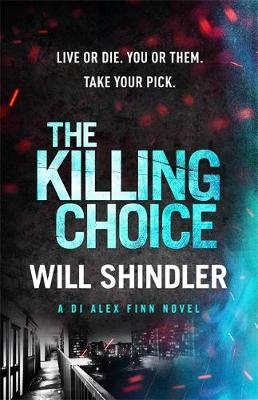 The Killing Choice : Sunday Times Crime Book of the Month 'Riveting'