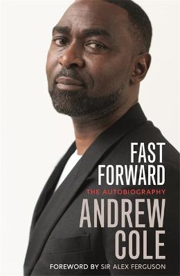 Fast Forward: The Autobiography : The Hard Road to Football Success