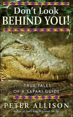 Picture of Don't Look Behind You! : True Tales of a Safari Guide