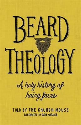 Picture of Beard Theology : A holy history of hairy faces