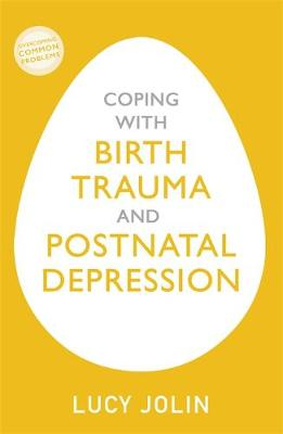 Picture of Coping with Birth Trauma and Postnatal Depression