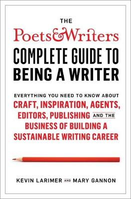 Poets & Writers Complete Guide to Being A Writer