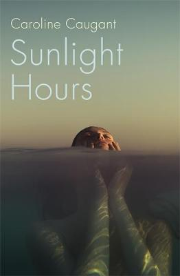 Sunlight Hours : Three women united by the secrets of a river . . .