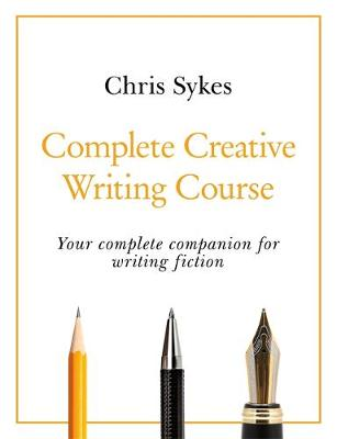Picture of Complete Creative Writing Course : Your complete companion for writing creative fiction