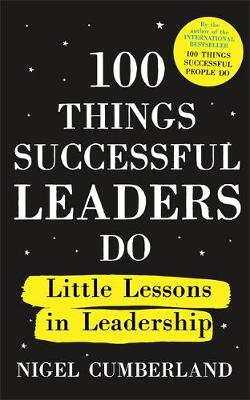 Picture of 100 Things Successful Leaders Do : Little lessons in leadership