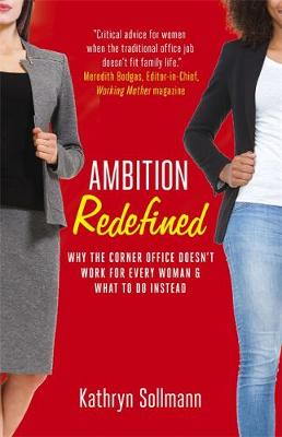 Picture of Ambition Redefined : Why the Corner Office Doesn't Work for Every Woman & What to Do Instead