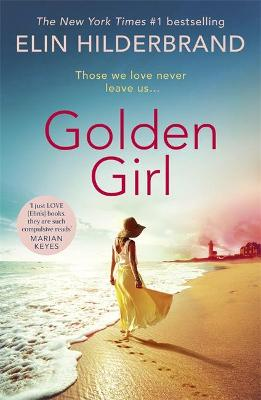Golden Girl : The perfect escapist summer read from the #1 New York Times bestseller
