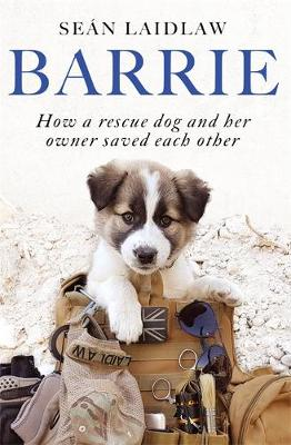 Barrie : How a rescue dog and her owner saved each other