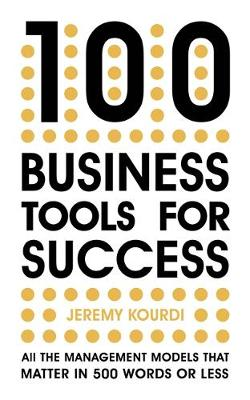 Picture of 100 Business Tools For Success : All the management models that matter in 500 words or less