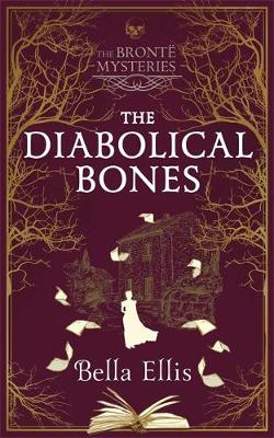 The Diabolical Bones : A gripping gothic mystery set in Victorian Yorkshire