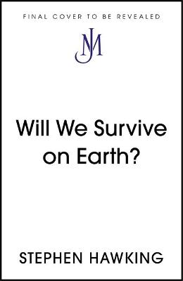 Will We Survive on Earth?