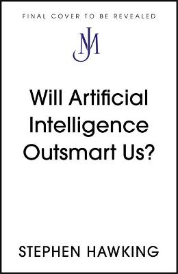 Will Artificial Intelligence Outsmart Us?