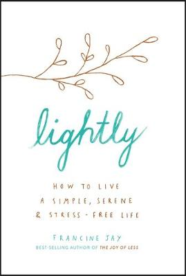 Picture of Lightly : How to live a simple, serene and stress-free life