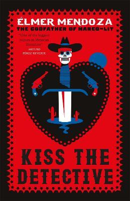 Kiss the Detective : A Lefty Mendieta Investigation (Book 4)