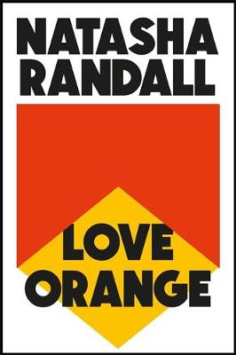Love Orange : a vivid, comic cocktail about a modern American family