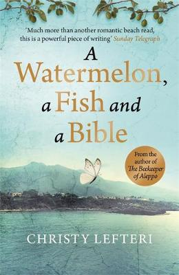 Picture of A Watermelon, a Fish and a Bible : A heartwarming tale of love amid war