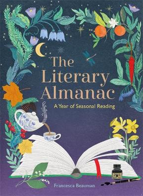 The Literary Almanac : A year of seasonal reading