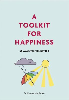 Picture of A Toolkit for Happiness : 53 Ways to Feel Better