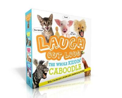Picture of Laugh Out Loud the Whole Kiddin' Caboodle (with 3 Books and a Double-Sided, Double-Funny Poster!) : Laugh Out Loud Animals; Laugh Out Loud More Kitten Around; Laugh Out Loud I Ruff Jokes;