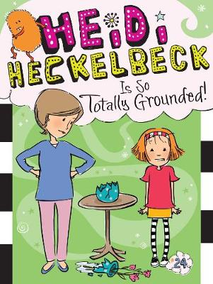 Picture of Heidi Heckelbeck Is So Totally Grounded!