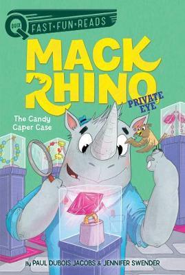 The Candy Caper Case : Mack Rhino, Private Eye 2