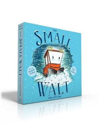 The Small Walt Collection : Small Walt; Small Walt and Mo the Tow; Small Walt Spots Dot