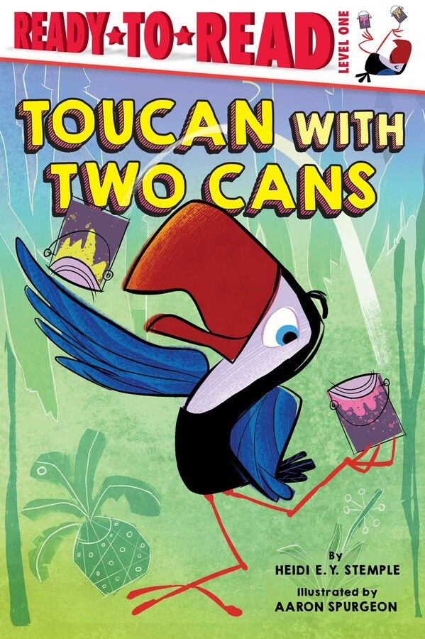Toucan with Two Cans : Ready-to-Read Level 1