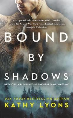 Bound by Shadows (Previously Published as the Bear Who Loved Me)