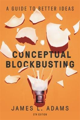 Picture of Conceptual Blockbusting (Fifth Edition) : A Guide to Better Ideas